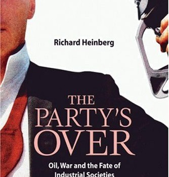 HEINBERG, RICHARD (2005): The Party's Over. Oil, War and the Fate of Industrial Societies