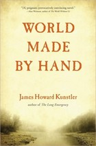KUNSTLER, JAMES HOWARD (2009): A World Made by Hand