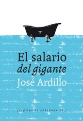 ARDILLO, JOSÉ (2011): El salario del gigante