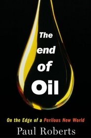 ROBERTS, PAUL (2004): The End of Oil: On the Edge of a Perilous New World