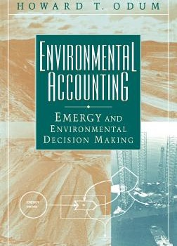 ODUM, HOWARD T. (1996): Environmental Accounting: Emergy and Environmental Decision Making
