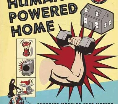 DEAN, TAMARA (2008): The Human-Powered Home: Choosing Muscles Over Motors