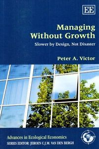 VICTOR, PETER (2008): Managing Without Growth: Slower by Desing, not Disaster
