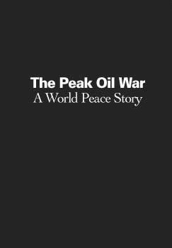 MURPHY, PAT (2005?): The Peak Oil War. A World Peace Story