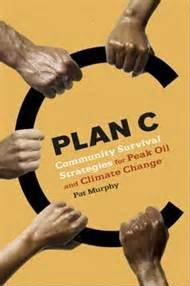 MURPHY, PAT (2008): Plan C: Community Survival Strategies for Peak Oil and Climate Change