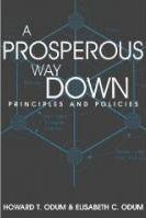 ODUM, HOWARD T.; ODUM, ELIZABETH C. (2001): A Prosperous Way Down: Principles and Policies