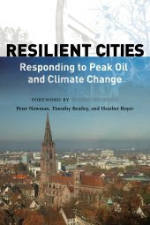 NEWMAN, PETER; BEATLEY, TIMOTHY; BOYER, HEATHER (2009): Resilient Cities: Responding to Peak Oil and Climate Change