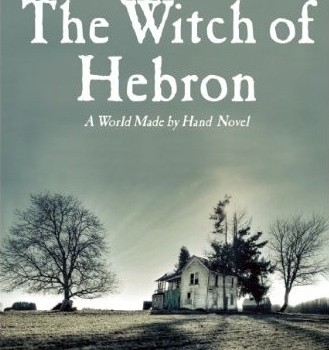 KUNSTLER, JAMES HOWARD (2010): Witch of Hebron