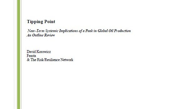 KOROWICZ, DAVID (2010): Tipping Point: Near-Term Systemic Implications of a Peak in Global Oil Production. An Outline Review
