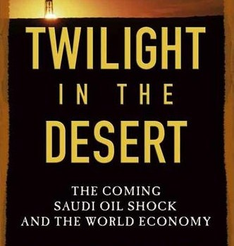 SIMMONS, MATTHEW R. (2005) Twilight in the Desert: The Coming Saudi Oil Shock and the World Economy