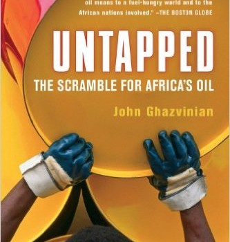 GHAZVINIAN, JOHN (2008): Untapped: The Scramble for Africa's Oil