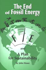 HOWE, JOHN (2004): The End of Fossil Energy: And a Plan for Sustainability