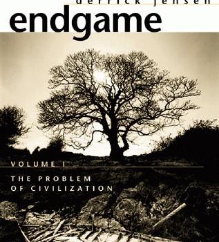 JENSEN, DERRICK (2006): Endgame