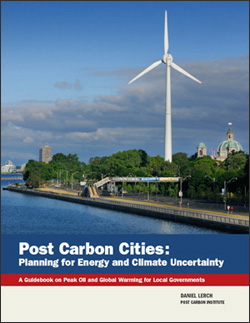 LERCH, DANIEL (2007): Post Carbon Cities: Planning for Energy and Climate Uncertainty. A Guidebook on Peak Oil and Global Warming for Local Governments