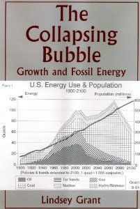 GRANT, LINDSEY (2005): The Collapsing Bubble: Growth And Fossil Energy
