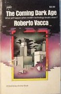 VACCA, ROBERTO (1974): The Coming Dark Age: What Will Happen When Modern Technology Breaks Down?