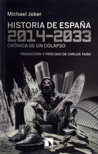 JOKER, MICHAEL (2013): Historia de España 2014-2033. Crónica de un colapso