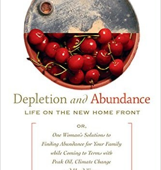 ASTYK, SHARON (2008): Depletion and Abundance: Life on the New Home Front