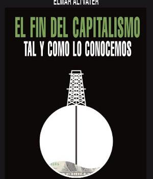 ALTVATER, ELMAR (2012): El fin del capitalismo tal y como lo conecemos