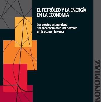 EVE (ENTE VASCO DE LA ENERGÍA) (2008): El petróleo y la energía en la economía. Los efectos económicos del encarecimiento del petróleo en la economía vasca.