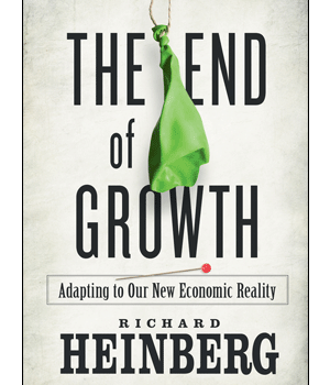 HEINBERG, RICHARD (2011): The End of Growth: Adapting to Our New Economic Reality