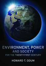 ODUM, HOWARD T. (2007): Environment, Power, and Society for the Twenty-First Century: The Hierarchy of Energy