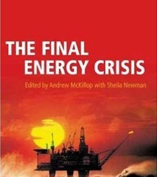 McKILLOP, ANDREW; NEWMAN, SHEILA (ed.) (2005): The Final Energy Crisis