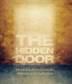 BURCH, MARK (2013): The Hidden Door: Mindful Sufficiency as an Alternative to Extinction