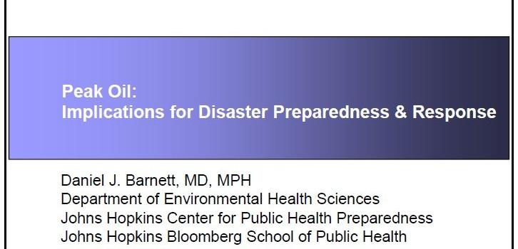 BARNETT, DANIEL J. (2009): Peak Oil: Implications for Disaster Preparedness & Response