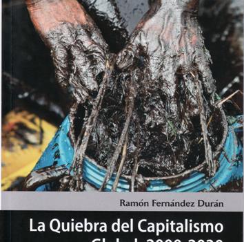 FERNÁNDEZ DURÁN, RAMÓN (2011): Quiebra del Capitalismo Global: 2000-2030. Preparándonos para el comienzo del colapso de la Civilización Industrial
