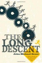 GREER, JOHN MICHAEL (2008): The Long Descent. A user's guide to the end of the industrial age