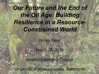 ORLOV, DMITRY (2010): Our Future and the End of the Oil Age: Building Resilience in a Resource-Constrained World