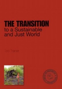 TRAINER, TED (2010): The Transition to a Sustainable and Just World