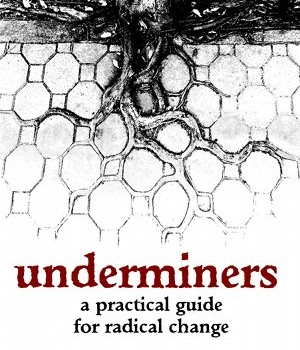 FARNISH, KEITH (2013): Underminers: A Practical Guide for Radical Change