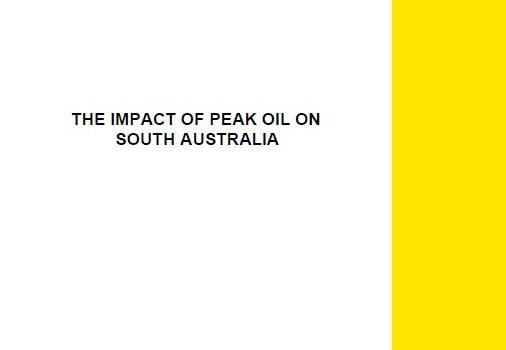 Royal Automobile Association of South Australia (2008): The Impact of Peak Oil on South Australia